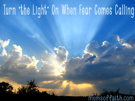Turn-the-Light-On-When-Fear-Comes-Calling